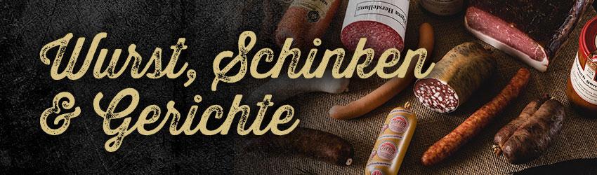 Wurst, Schinken & Gerichte